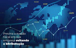 Previna A Evasao Fiscal Em Sua Empresa Evitando A Bitributacao Post 1 Organização Contábil Lawini - FIDUCIA Contabilidade | Assessoria e Consultoria no Rio de Janeiro