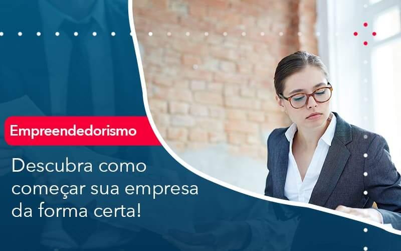 Descubra Como Comecar Sua Empresa Da Forma Certa Organização Contábil Lawini - FIDUCIA Contabilidade   Assessoria e Consultoria no Rio de Janeiro