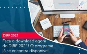 Faca O Dowload Agora Do Dirf 2021 O Programa Ja Se Encontra Disponivel Organização Contábil Lawini - FIDUCIA Contabilidade | Assessoria e Consultoria no Rio de Janeiro