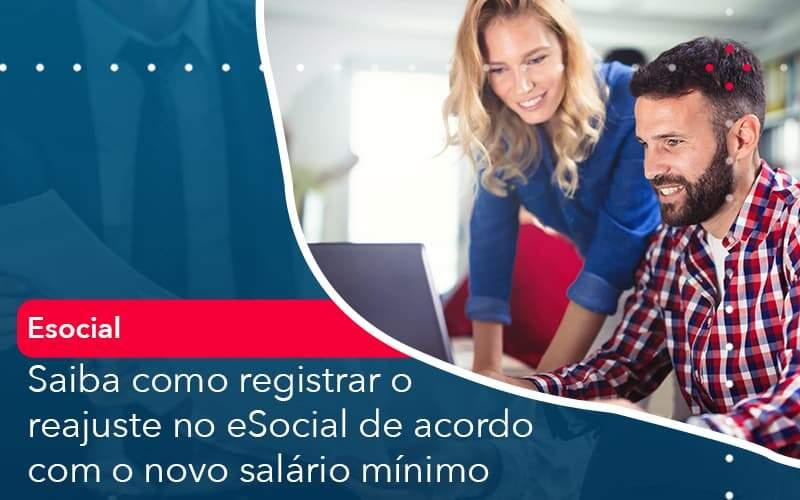 Saiba Como Registrar O Reajuste No E Social De Acordo Com O Novo Salario Minimo Organização Contábil Lawini - FIDUCIA Contabilidade | Assessoria e Consultoria no Rio de Janeiro