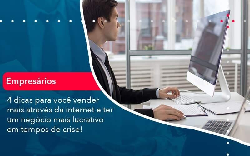 4 Dicas Para Voce Vender Mais Atraves Da Internet E Ter Um Negocio Mais Lucrativo Em Tempos De Crise 1 Organização Contábil Lawini - FIDUCIA Contabilidade | Assessoria e Consultoria no Rio de Janeiro