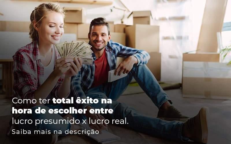 Como Ter Total Exito Na Hora De Escolher Entre Lucro Presumido X Lucro Real Post 1 Organização Contábil Lawini - FIDUCIA Contabilidade   Assessoria e Consultoria no Rio de Janeiro