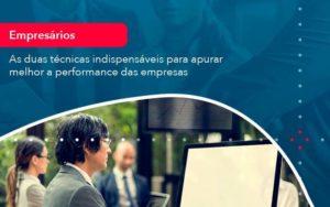 As Duas Tecnicas Indispensaveis Para Apurar Melhor A Performance Das Empresa 1 Organização Contábil Lawini - FIDUCIA Contabilidade | Assessoria e Consultoria no Rio de Janeiro
