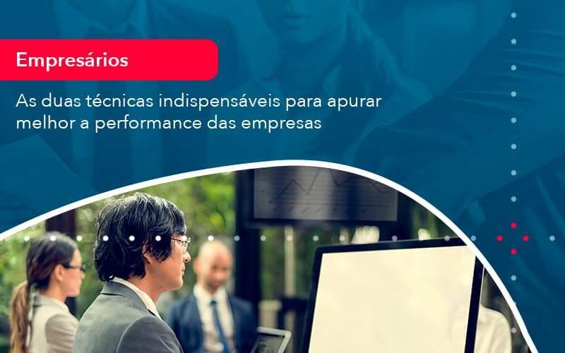 As Duas Tecnicas Indispensaveis Para Apurar Melhor A Performance Das Empresa 1 Organização Contábil Lawini - FIDUCIA Contabilidade   Assessoria e Consultoria no Rio de Janeiro