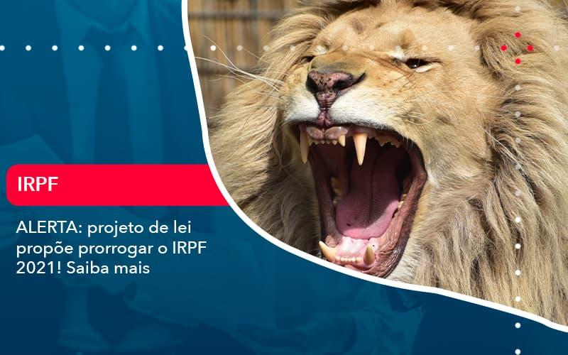 Aterta Projeto De Lei Propoe Prorrogar O Irpf 2021 Saiba Mais 1 - FIDUCIA Contabilidade   Assessoria e Consultoria no Rio de Janeiro