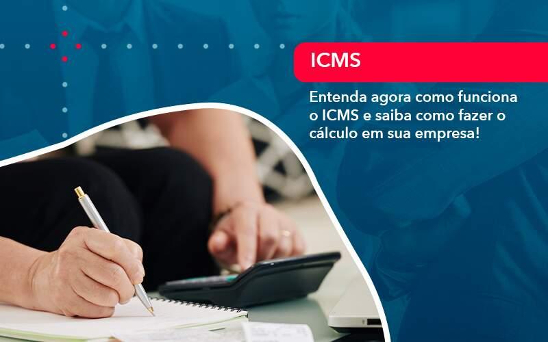 Entenda Agora Como Funciona O Icms E Saiba Como Fazer O Calculo Em Sua Empresa 1 - FIDUCIA Contabilidade   Assessoria e Consultoria no Rio de Janeiro