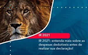 Ir 2021 Entenda Mais Sobre As Despesas Dedutiveis Antes De Realizar Sua Declaracao 1 - FIDUCIA Contabilidade | Assessoria e Consultoria no Rio de Janeiro