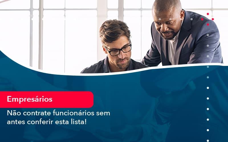 Nao Contrate Funcionarios Sem Antes Conferir Esta Lista 1 - FIDUCIA Contabilidade   Assessoria e Consultoria no Rio de Janeiro