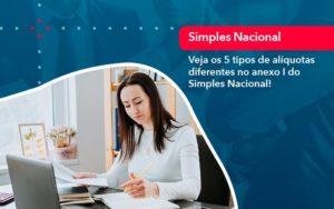 Veja Os 5 Tipos De Aliquotas Diferentes No Anexo I Do Simples Nacional 1 - FIDUCIA Contabilidade | Assessoria e Consultoria no Rio de Janeiro