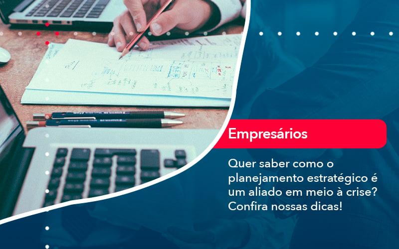 Quer Saber Como O Planejamento Estrategico E Um Aliado Em Meio A Crise Confira Nossas Dicas 2 - FIDUCIA Contabilidade   Assessoria e Consultoria no Rio de Janeiro