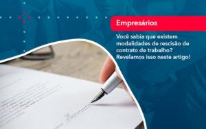 Voce Sabia Que Existem Modalidades De Rescisao De Contrato De Trabalho - FIDUCIA Contabilidade | Assessoria e Consultoria no Rio de Janeiro
