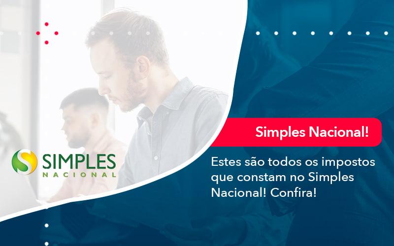 Simples Nacional Conheca Os Impostos Recolhidos Neste Regime 1 - FIDUCIA Contabilidade | Assessoria e Consultoria no Rio de Janeiro