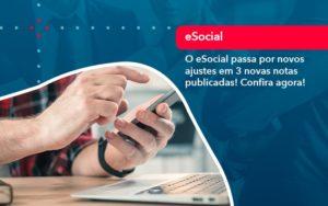O E Social Passa Por Novos Ajustes Em 3 Novas Notas Publicadas Confira Agora (1) - FIDUCIA Contabilidade | Assessoria e Consultoria no Rio de Janeiro