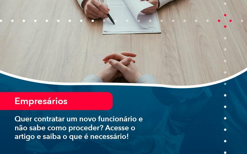 Quer Contratar Um Novo Funcionario E Nao Sabe Como Proceder Acesse O Artigo E Saiba O Que E Necessario 1 1 - FIDUCIA Contabilidade | Assessoria e Consultoria no Rio de Janeiro