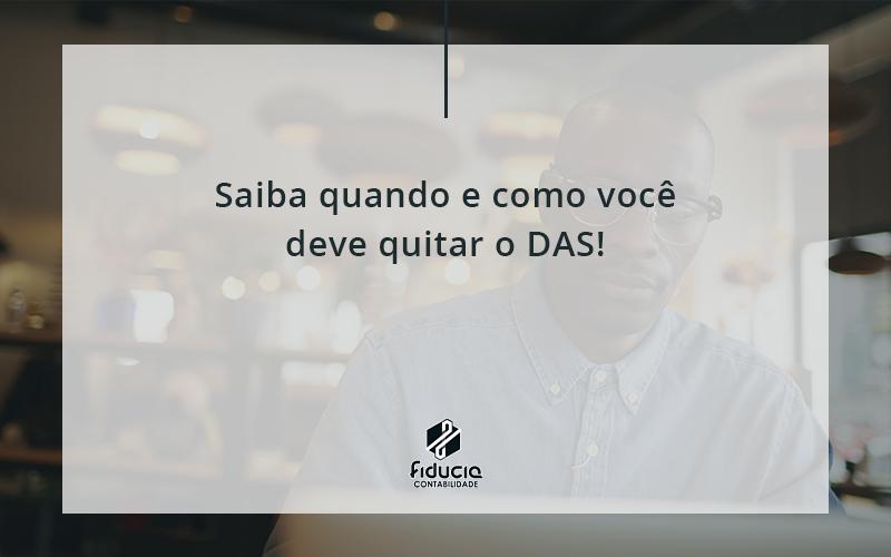 Saiba Quando E Como Voce Deve Quitar O Das Fiduca - FIDUCIA Contabilidade   Assessoria e Consultoria no Rio de Janeiro