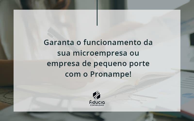 Pronampe Essa é A Chance De Fortalecer A Sua Microempresa Ou Empresa De Pequeno Porte Na Pandemia! Fiducia - FIDUCIA Contabilidade   Assessoria e Consultoria no Rio de Janeiro