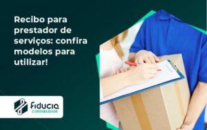 70 Fiducia Recibo Para Prestador De Serviços (1) - FIDUCIA Contabilidade | Assessoria e Consultoria no Rio de Janeiro