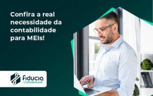 Confira A Real Necessidade Da Contabilidade Para Meis Fiducia - FIDUCIA Contabilidade | Assessoria e Consultoria no Rio de Janeiro