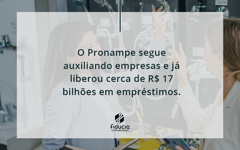 O Pronampe Segue Auxiliando Empresas E Já Liberou Cerca De R$ 17 Bilhões Em Empréstimos. Saiba Mais Fiducia - FIDUCIA Contabilidade | Assessoria e Consultoria no Rio de Janeiro