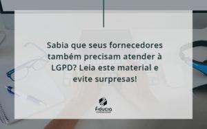 Sabia Que Seus Fornecedores Também Precisam Atender à Lgpd Fiducia - FIDUCIA Contabilidade | Assessoria e Consultoria no Rio de Janeiro