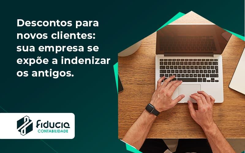 Descontos Para Novos Clientes Fiducia - FIDUCIA Contabilidade | Assessoria e Consultoria no Rio de Janeiro