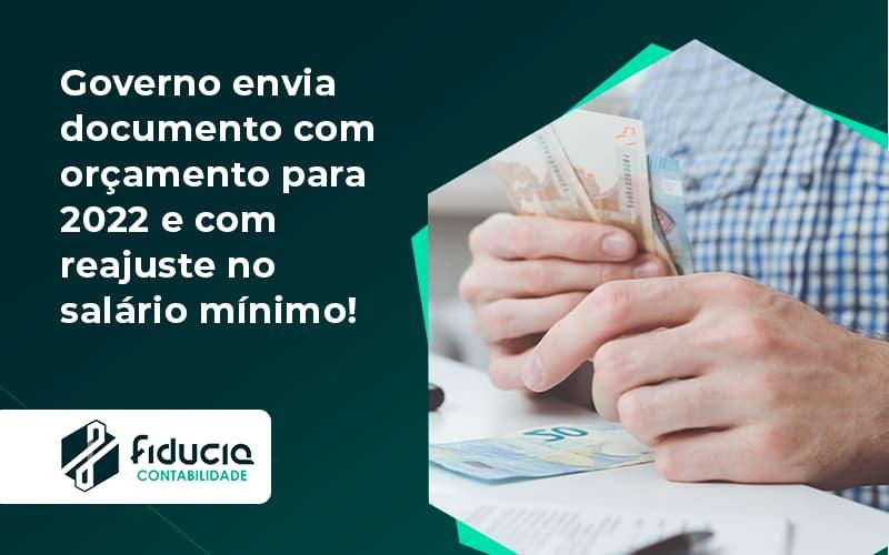 Governo Envia Documento Com Orçamento Para 2022 E Com Reajuste No Salário Mínimo! Fiducia - FIDUCIA Contabilidade | Assessoria e Consultoria no Rio de Janeiro