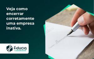 Encerrar Empresa Fiducia - FIDUCIA Contabilidade | Assessoria e Consultoria no Rio de Janeiro