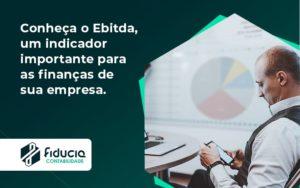 Conheca O Ebtida Fiducia - FIDUCIA Contabilidade | Assessoria e Consultoria no Rio de Janeiro