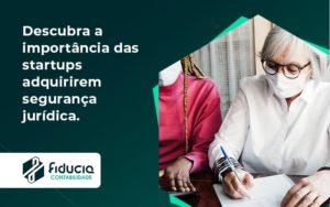 Descubra A Importancia Das Startups Fiducia - FIDUCIA Contabilidade | Assessoria e Consultoria no Rio de Janeiro
