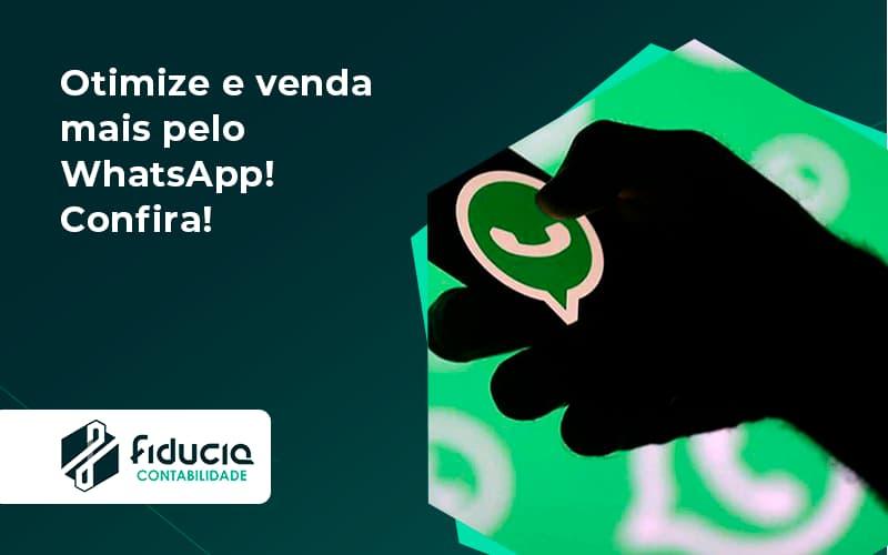 Otimize E Venda Mais Pelo Whatsapp Confira Fiducia - FIDUCIA Contabilidade | Assessoria e Consultoria no Rio de Janeiro