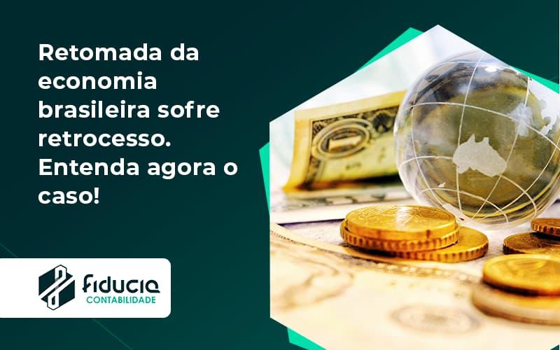 Retomada Da Economia Fiducia - FIDUCIA Contabilidade | Assessoria e Consultoria no Rio de Janeiro